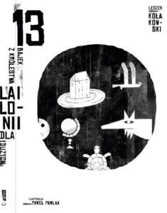 lodz_design_festival_must_have_ksiazka_13_bajek_z_krolestwa_lajlonii_dla_duzych_i_malych_leszek_kolakowski_projekt_graficzny_ilustracje_pawel_pawlak_wydawnictwo_znak_polish_design_awards_forelements_blog